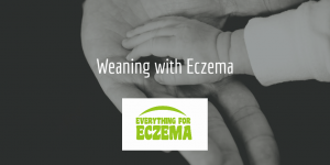 weaning with eczema, an image of a mother and child's hands and the Everything for Eczema logo.